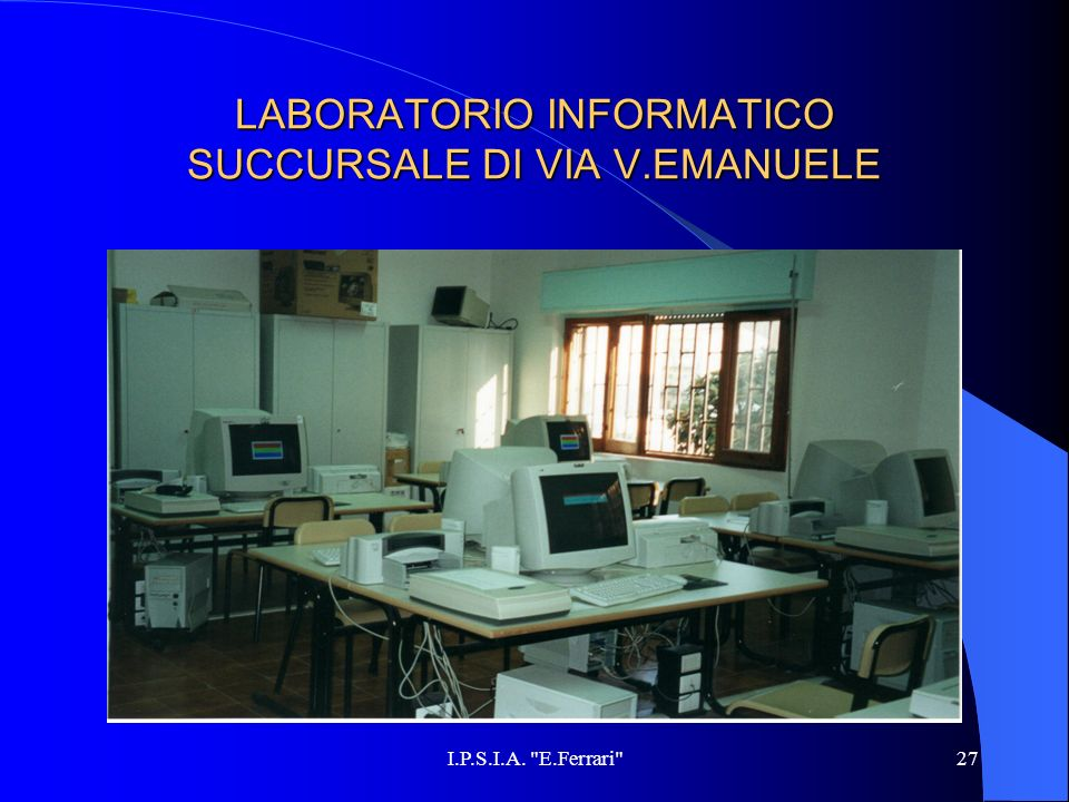 LABORATORIO INFORMATICO SUCCURSALE DI VIA V.EMANUELE