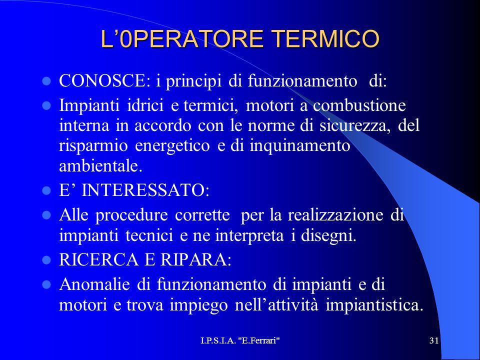 L'0PERATORE TERMICO CONOSCE: i principi di funzionamento di: