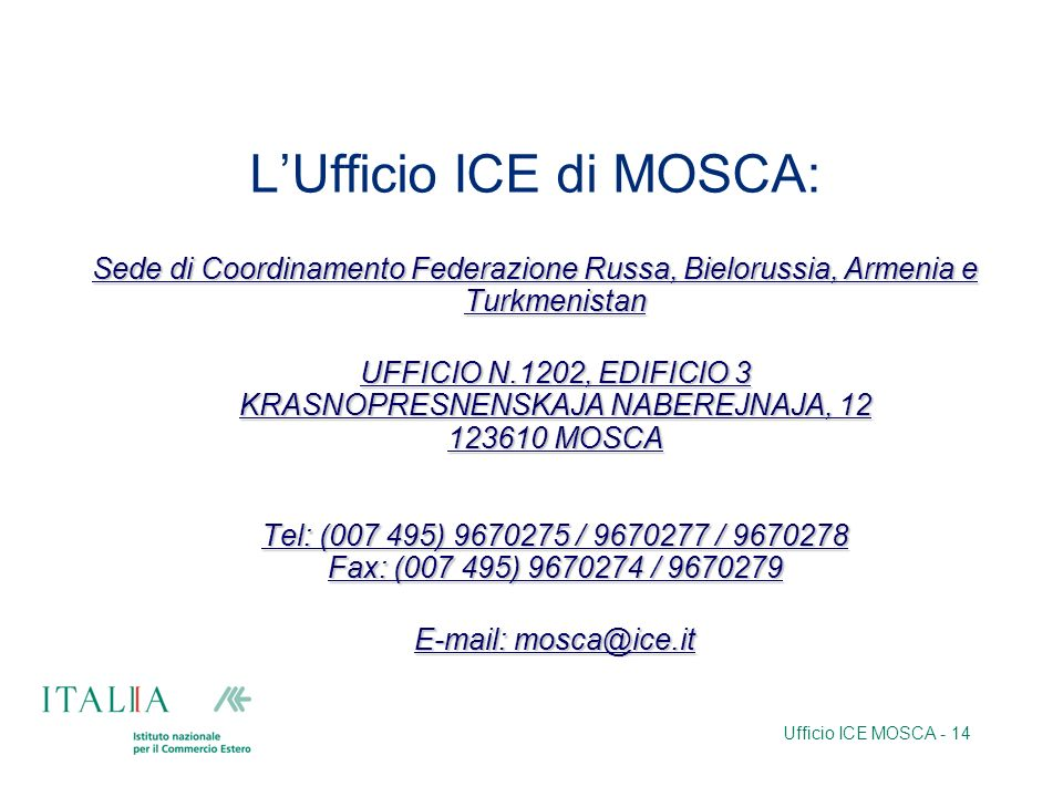 L'Ufficio ICE di MOSCA: