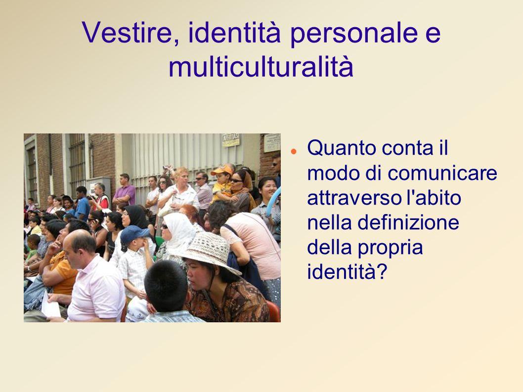 Vestire, identità personale e multiculturalità