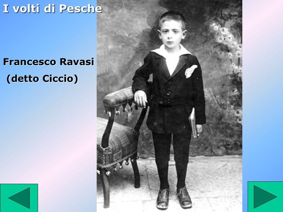 I volti di Pesche Francesco Ravasi (detto Ciccio)