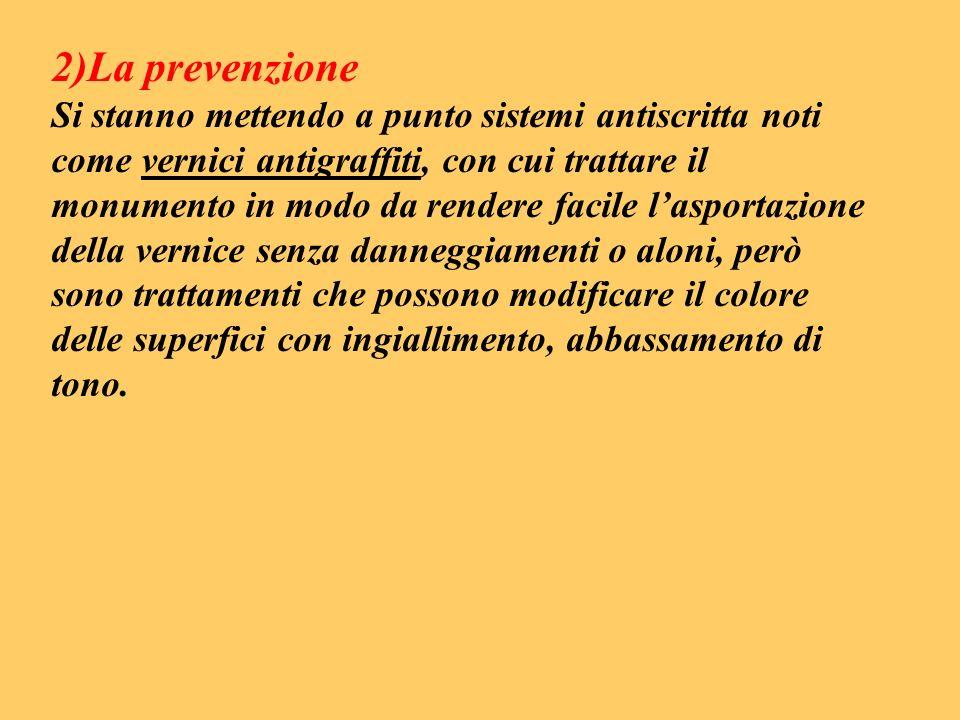 2)La prevenzione Si stanno mettendo a punto sistemi antiscritta noti