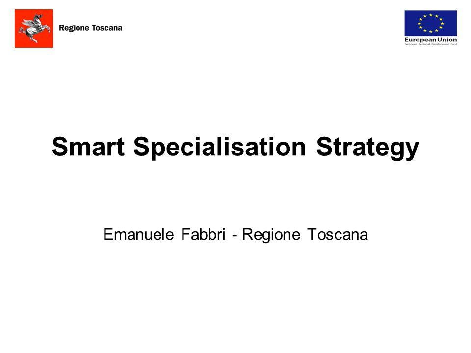 Smart Specialisation Strategy Emanuele Fabbri - Regione Toscana