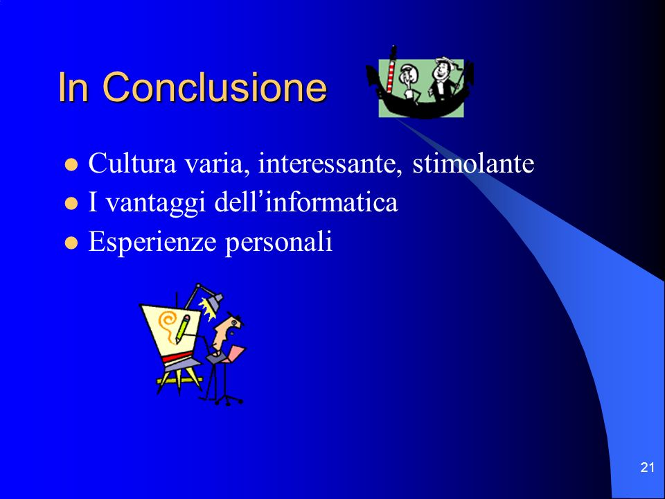 In Conclusione Cultura varia, interessante, stimolante