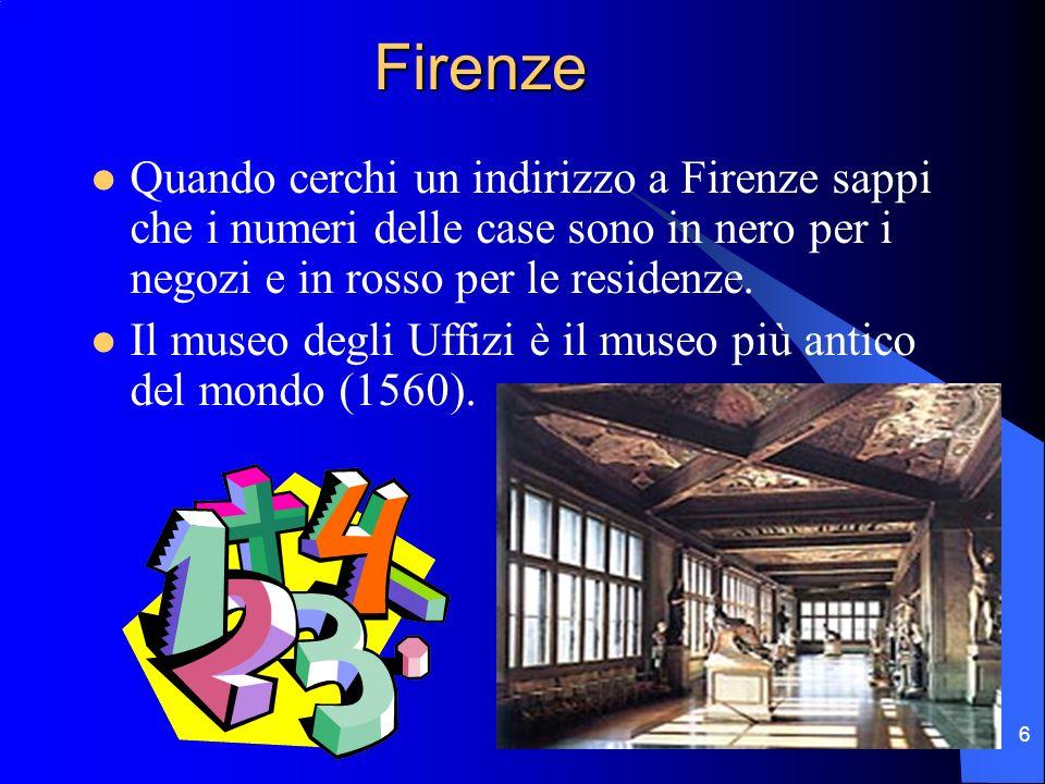 Firenze Quando cerchi un indirizzo a Firenze sappi che i numeri delle case sono in nero per i negozi e in rosso per le residenze.