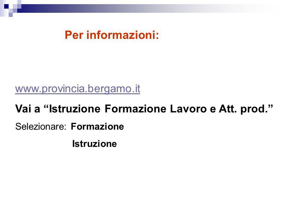Per informazioni: www.provincia.bergamo.it