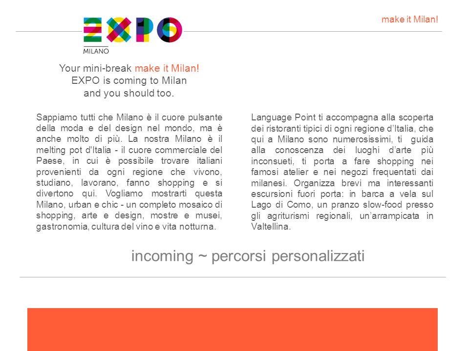 Your mini-break make it Milan! EXPO is coming to Milan