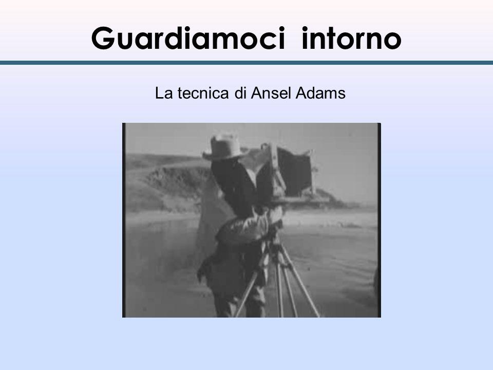 La tecnica di Ansel Adams