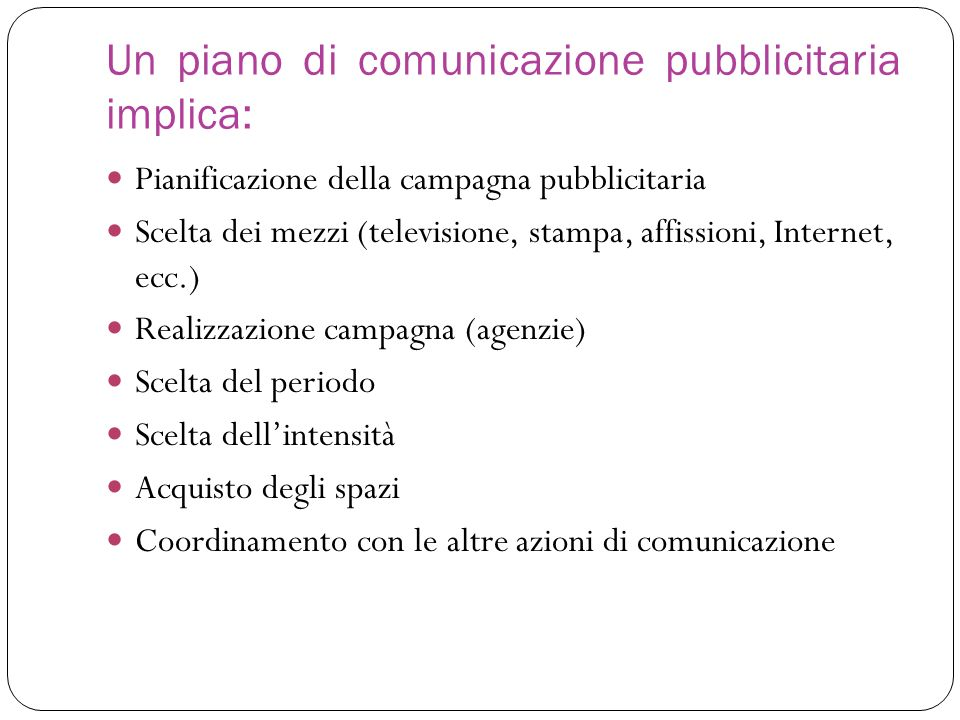 Un piano di comunicazione pubblicitaria implica: