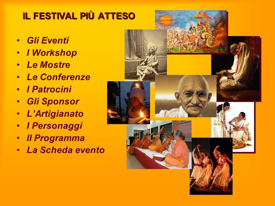 IL FESTIVAL PIÙ ATTESO Gli Eventi. I Workshop. Le Mostre. Le Conferenze. I Patrocini. Gli Sponsor.