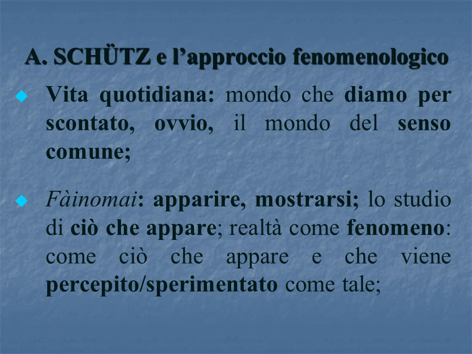 A. SCHÜTZ e l'approccio fenomenologico