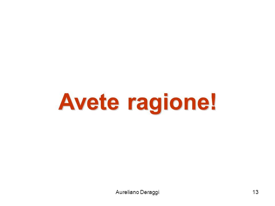 Avete ragione! Aureliano Deraggi