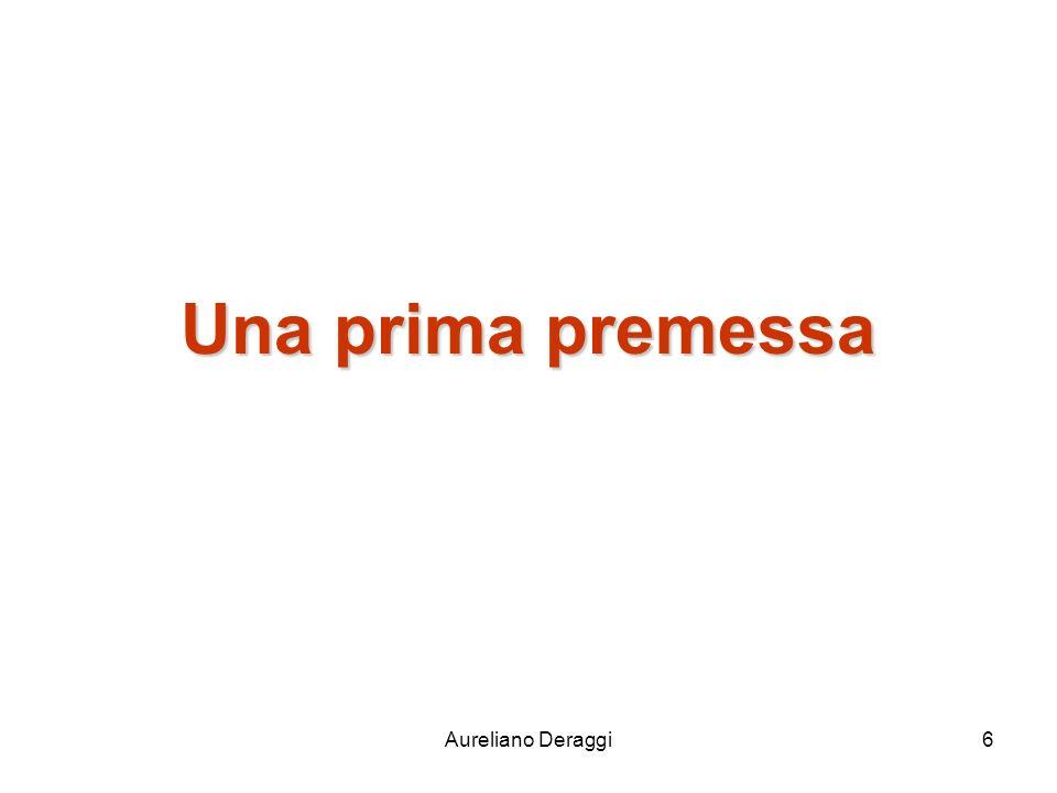 Una prima premessa Aureliano Deraggi