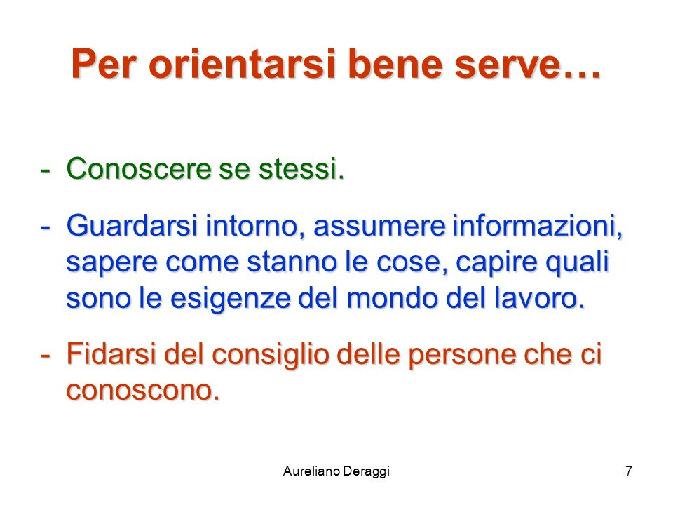 Per orientarsi bene serve…