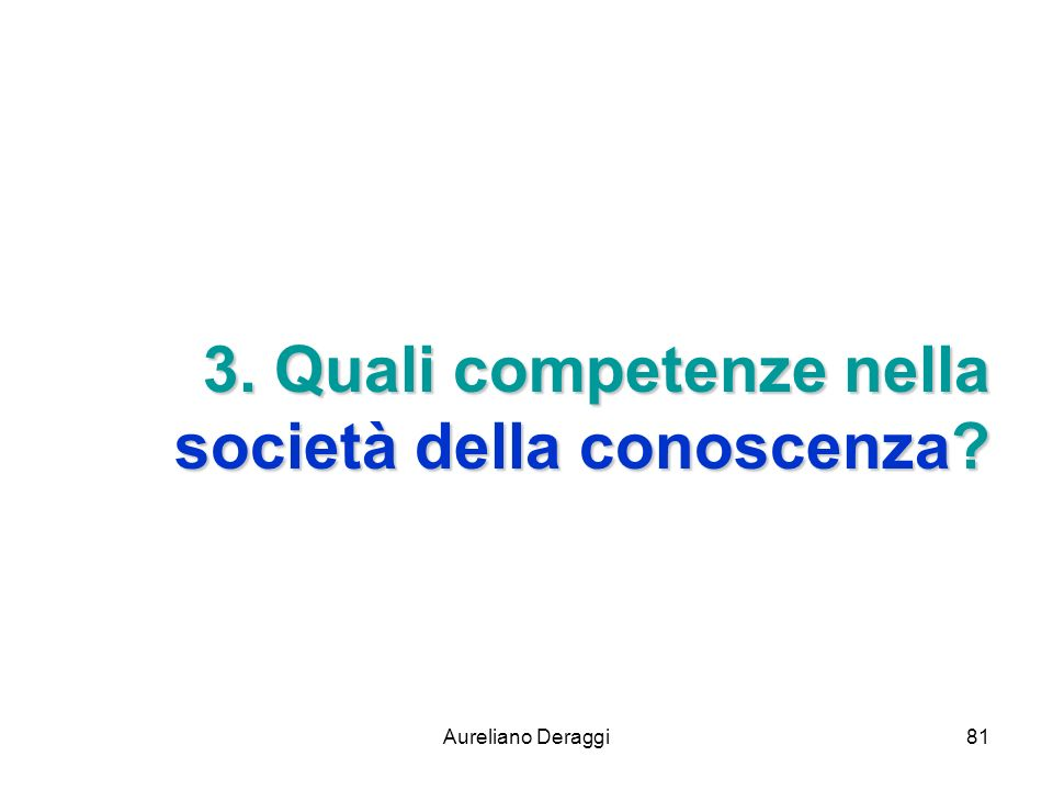 3. Quali competenze nella società della conoscenza