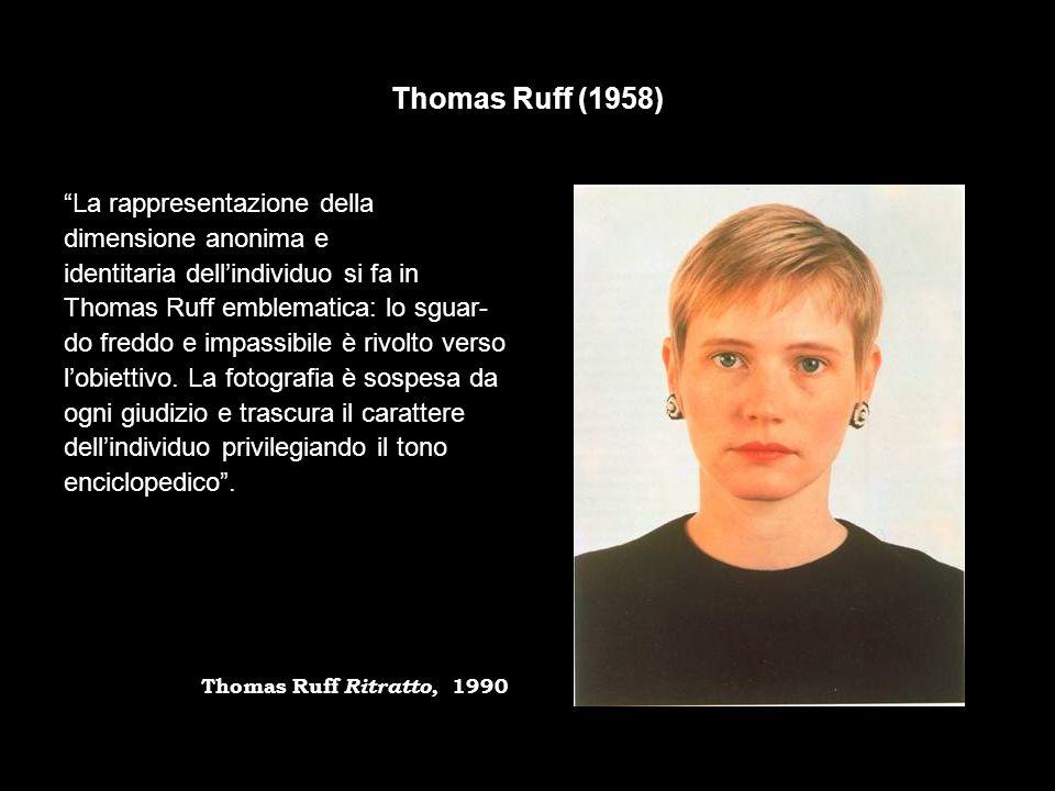 Thomas Ruff (1958) La rappresentazione della dimensione anonima e