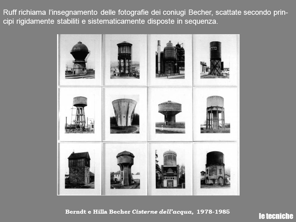 Ruff richiama l'insegnamento delle fotografie dei coniugi Becher, scattate secondo prin-cipi rigidamente stabiliti e sistematicamente disposte in sequenza.