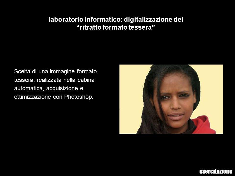 laboratorio informatico: digitalizzazione del ritratto formato tessera