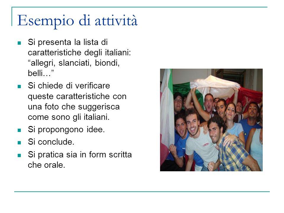 Esempio di attività Si presenta la lista di caratteristiche degli italiani: allegri, slanciati, biondi, belli…