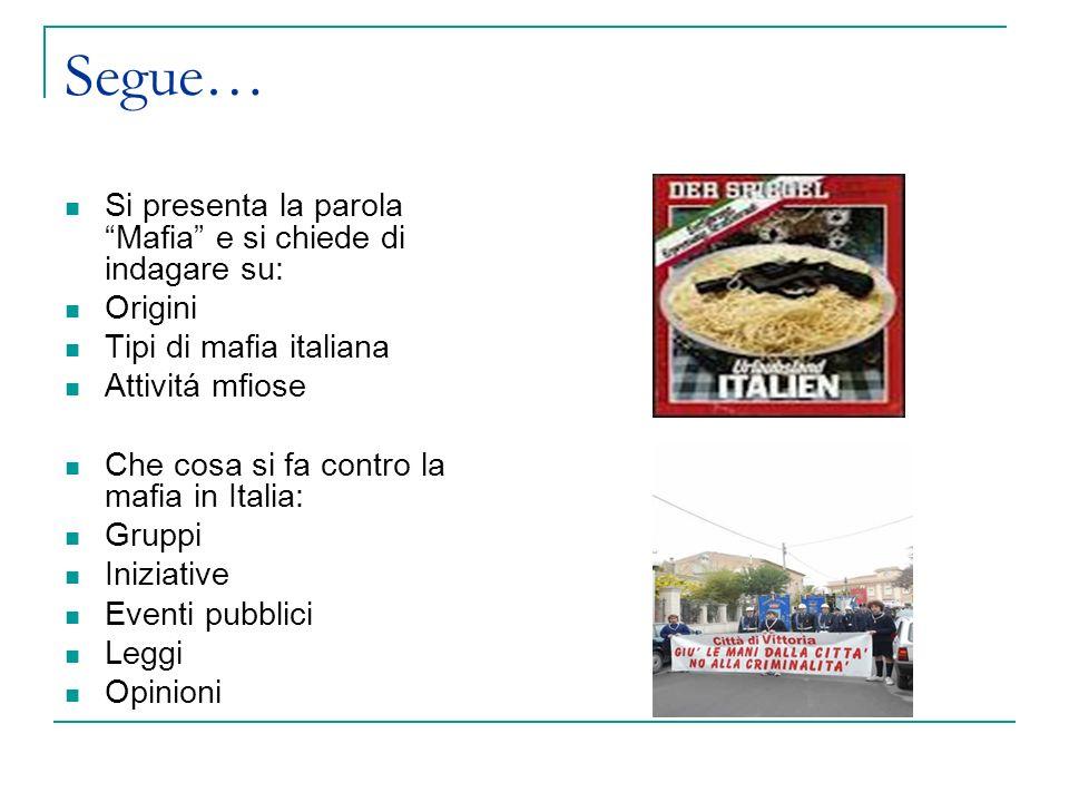 Segue… Si presenta la parola Mafia e si chiede di indagare su: