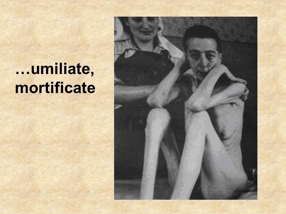 …umiliate,mortificate