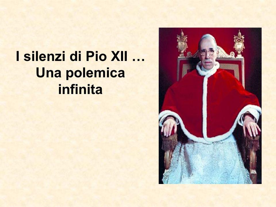 I silenzi di Pio XII … Una polemica infinita