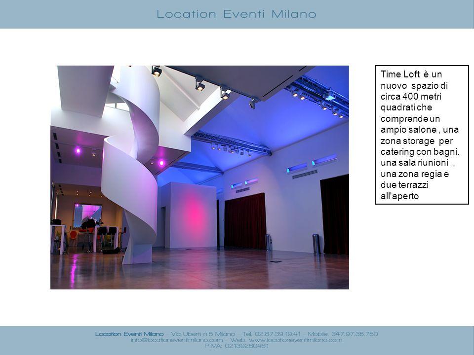 Time Loft è un nuovo spazio di circa 400 metri quadrati che comprende un ampio salone , una zona storage per catering con bagni.