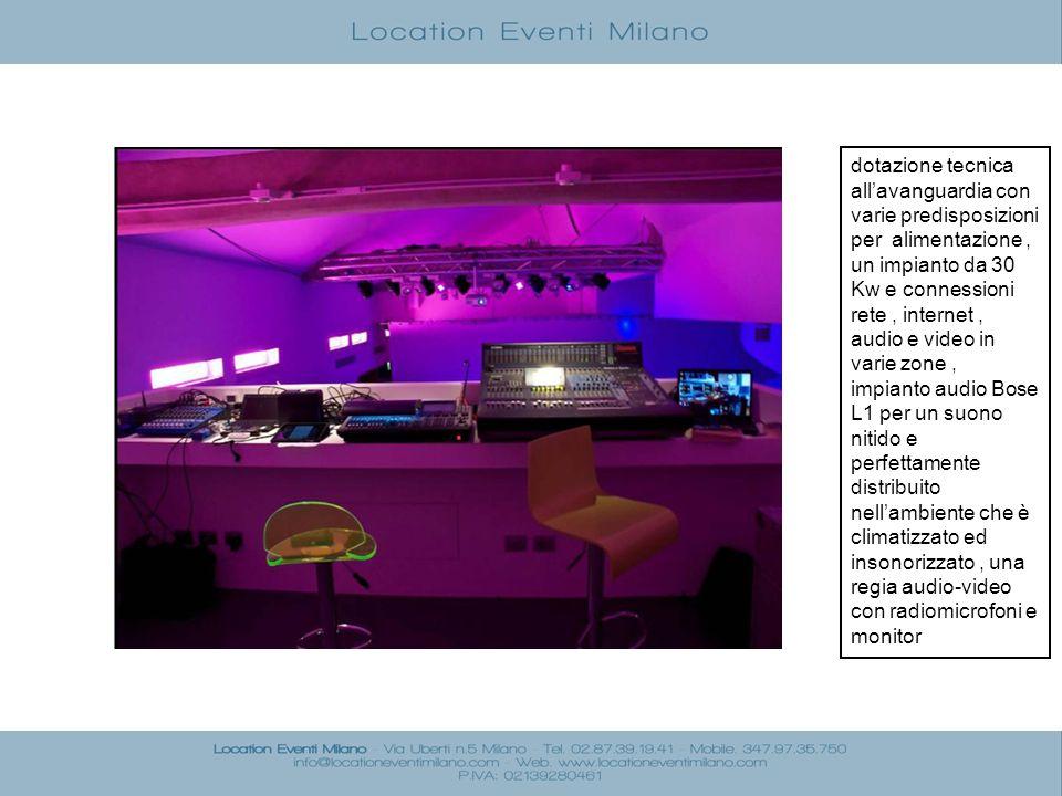 dotazione tecnica all'avanguardia con varie predisposizioni per alimentazione , un impianto da 30 Kw e connessioni rete , internet , audio e video in varie zone , impianto audio Bose L1 per un suono nitido e perfettamente distribuito nell'ambiente che è climatizzato ed insonorizzato , una regia audio-video con radiomicrofoni e monitor