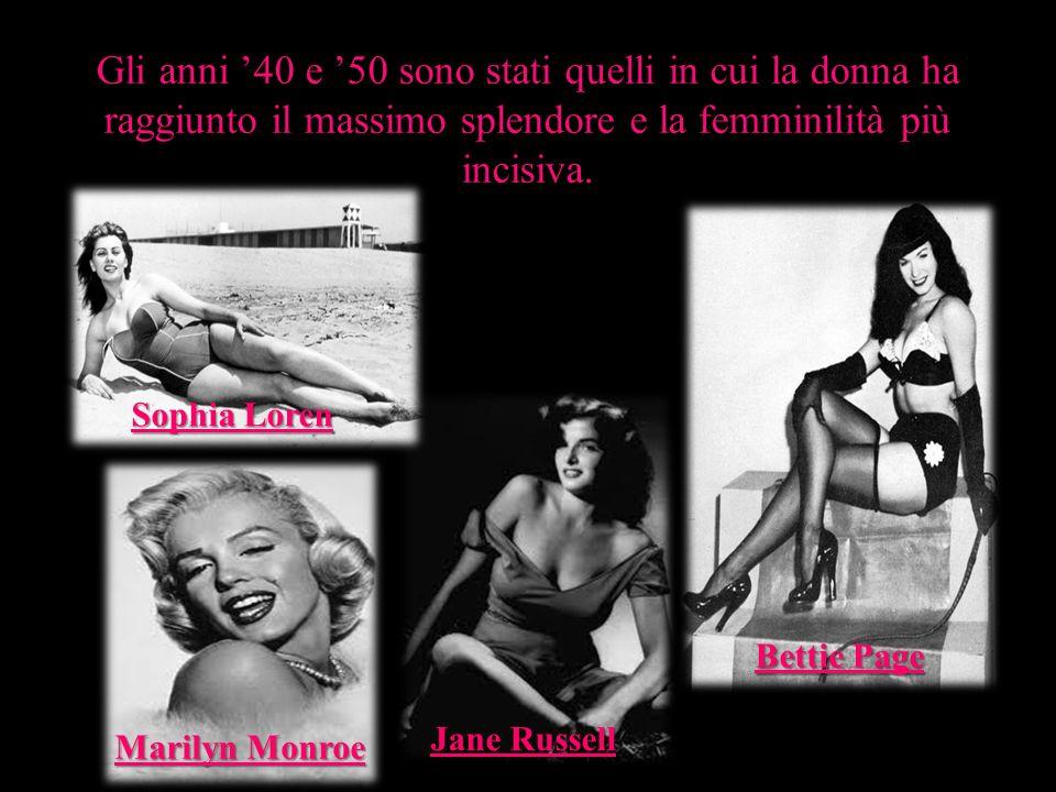 Gli anni '40 e '50 sono stati quelli in cui la donna ha raggiunto il massimo splendore e la femminilità più incisiva.
