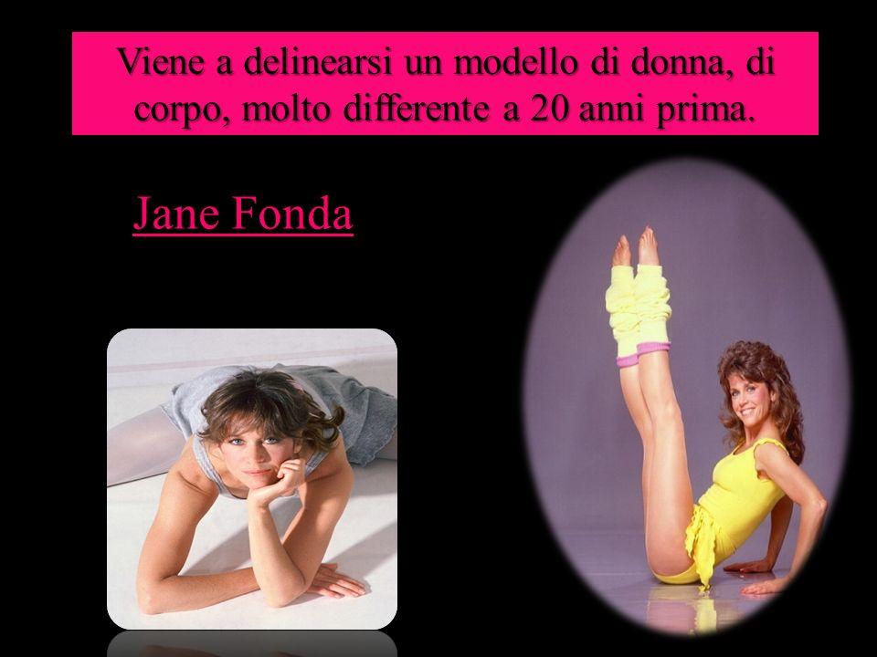 Viene a delinearsi un modello di donna, di corpo, molto differente a 20 anni prima.