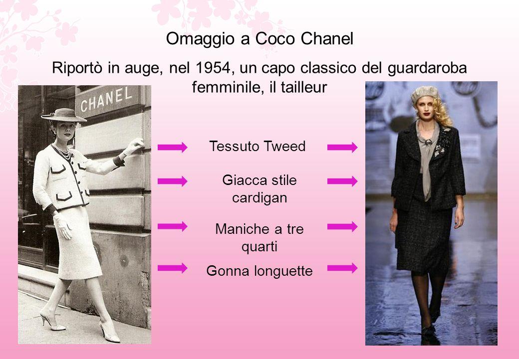 Omaggio a Coco Chanel Riportò in auge, nel 1954, un capo classico del guardaroba femminile, il tailleur.