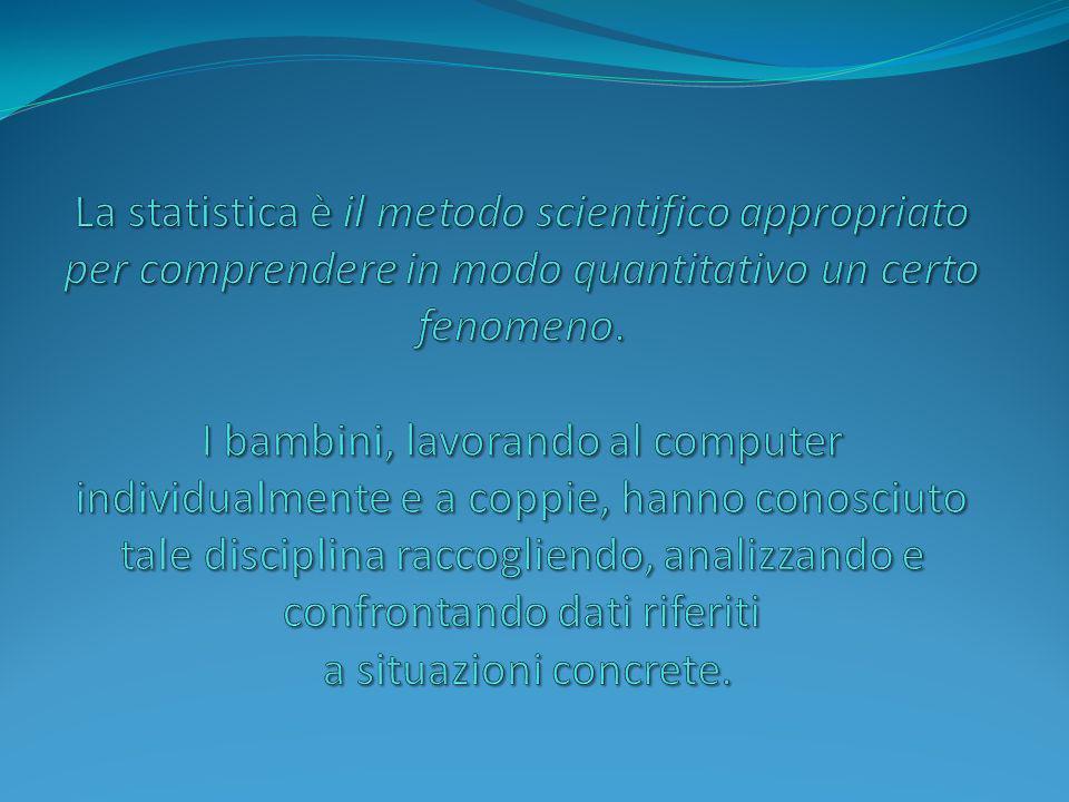 La statistica è il metodo scientifico appropriato per comprendere in modo quantitativo un certo fenomeno.