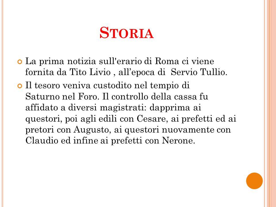 Storia La prima notizia sull erario di Roma ci viene fornita da Tito Livio , all'epoca di Servio Tullio.