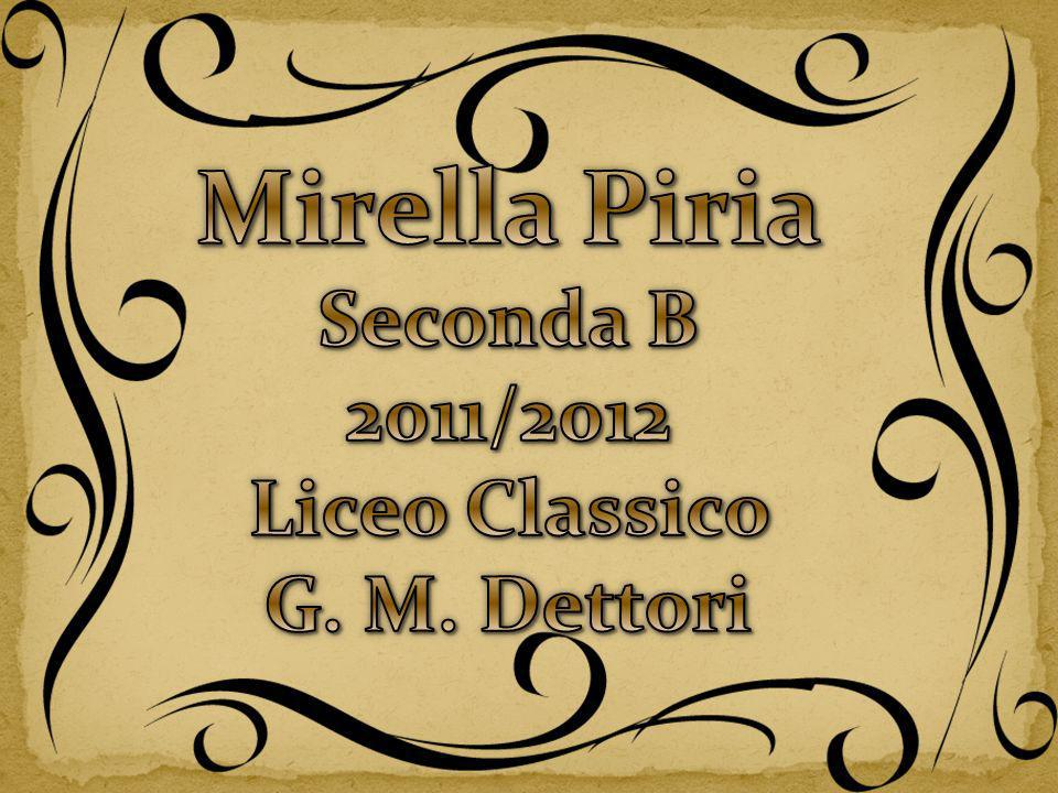 Mirella Piria Seconda B 2011/2012 Liceo Classico G. M. Dettori