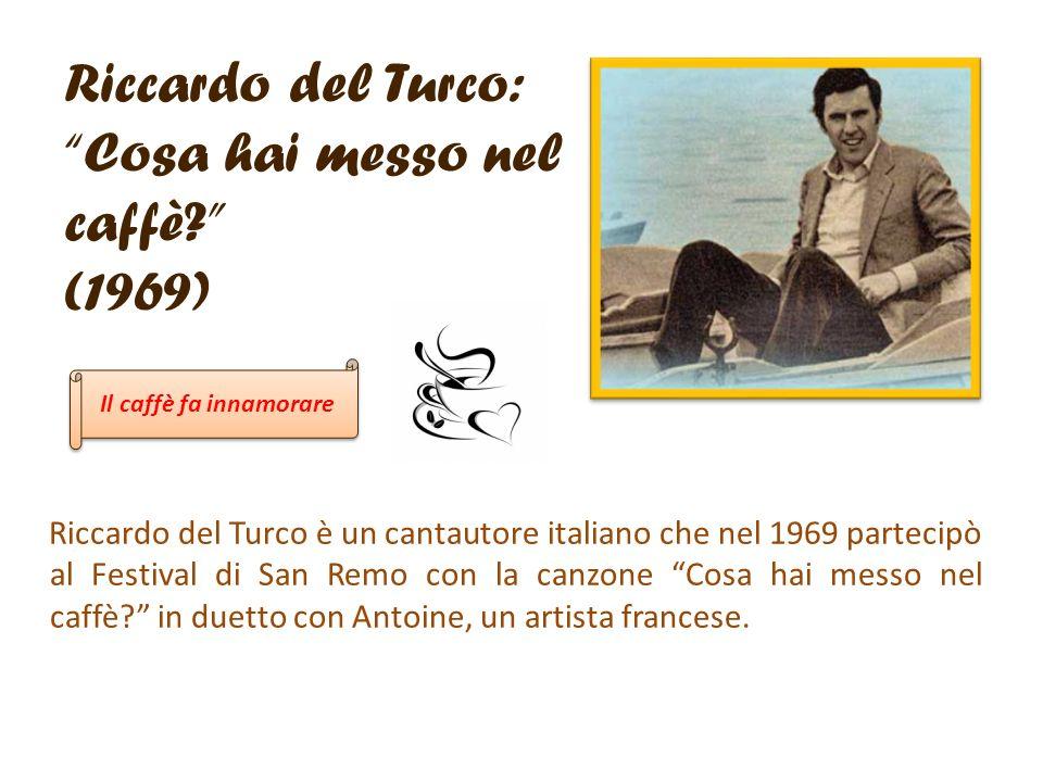 Riccardo del Turco: Cosa hai messo nel caffè (1969)