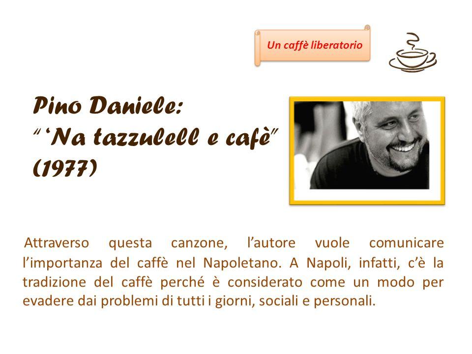 Pino Daniele: 'Na tazzulell e cafè (1977)