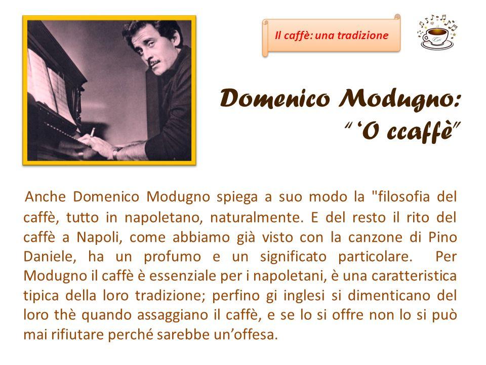 Domenico Modugno: 'O ccaffè
