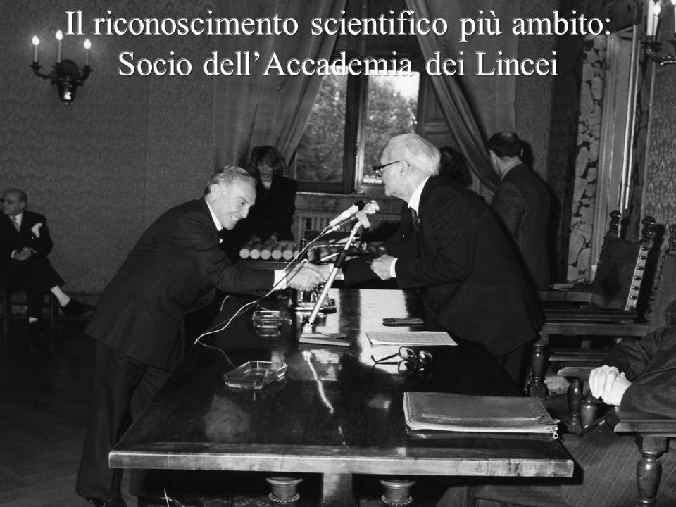 Il riconoscimento scientifico più ambito: Socio dell'Accademia dei Lincei