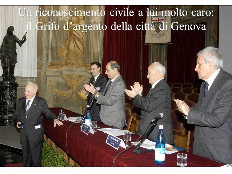 Un riconoscimento civile a lui molto caro: il Grifo d'argento della città di Genova