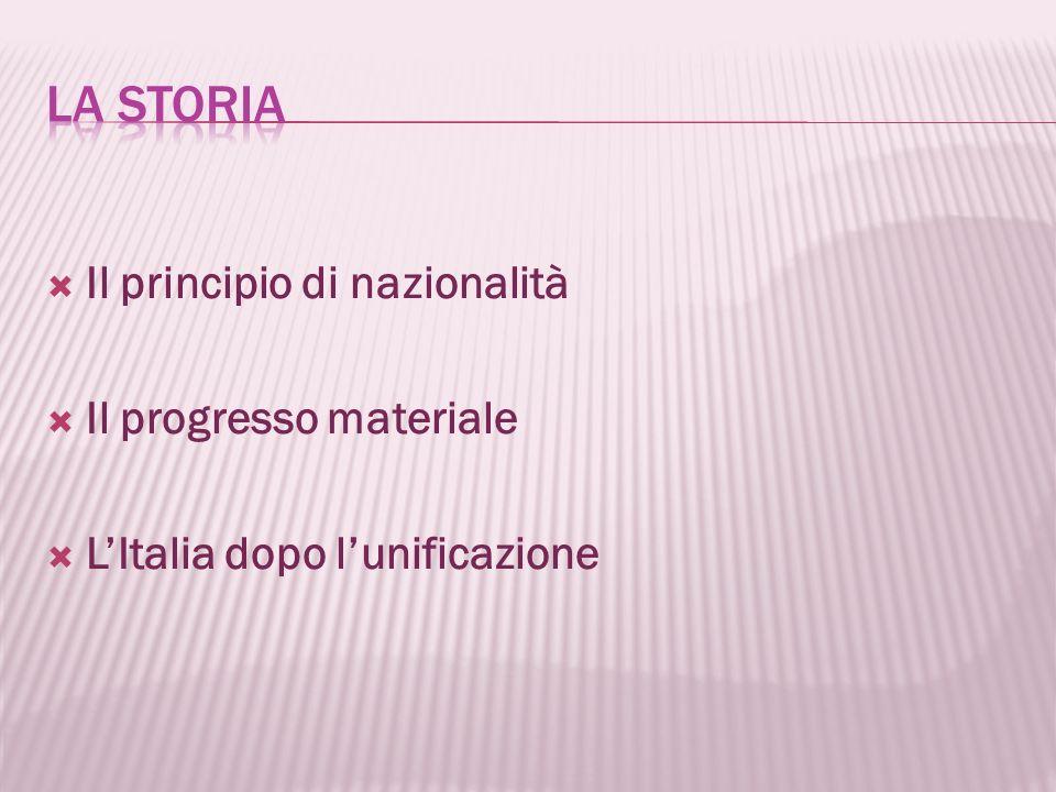 La storia Il principio di nazionalità Il progresso materiale