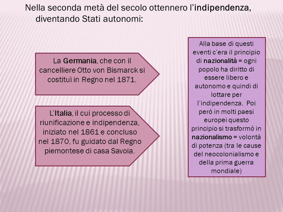 Nella seconda metà del secolo ottennero l'indipendenza, diventando Stati autonomi: