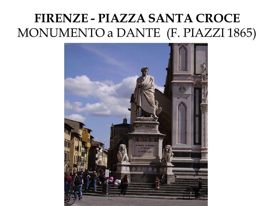 FIRENZE - PIAZZA SANTA CROCE MONUMENTO a DANTE (F. PIAZZI 1865)