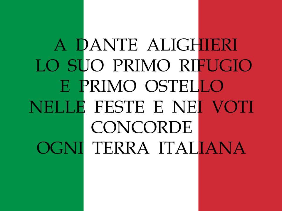 A DANTE ALIGHIERI LO SUO PRIMO RIFUGIO E PRIMO OSTELLO NELLE FESTE E NEI VOTI CONCORDE OGNI TERRA ITALIANA