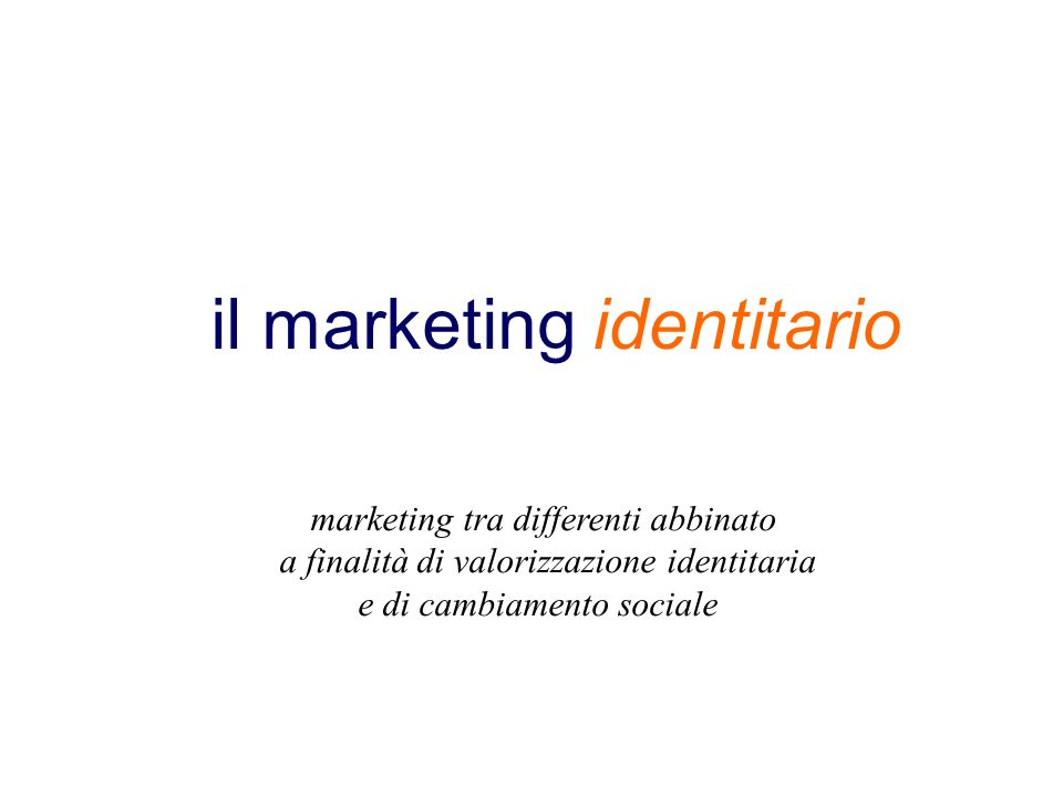 il marketing identitario