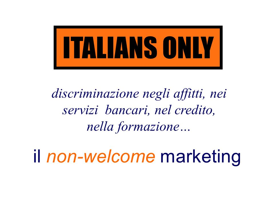 il non-welcome marketing
