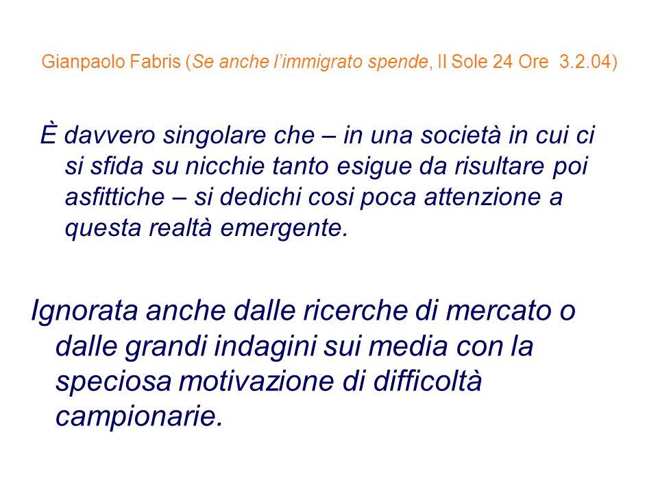 Gianpaolo Fabris (Se anche l'immigrato spende, Il Sole 24 Ore 3.2.04)
