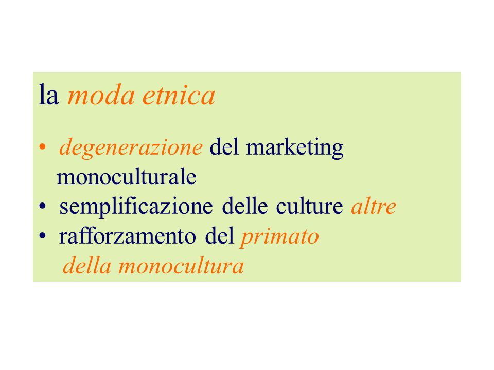 la moda etnica degenerazione del marketing monoculturale