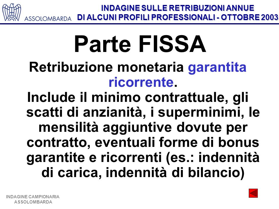 Retribuzione monetaria garantita ricorrente.