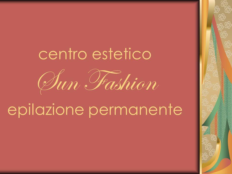 centro estetico Sun Fashion epilazione permanente