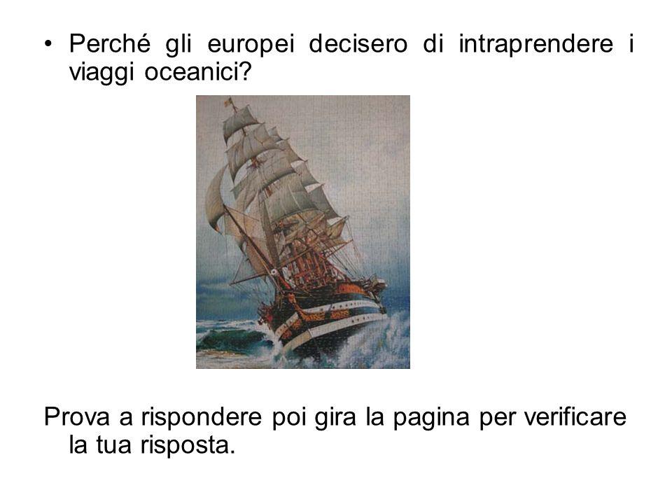 Perché gli europei decisero di intraprendere i viaggi oceanici